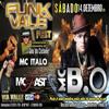 FUNK VALE FEST - MC B.Ó - MC FAST E MC ITALO NA VIA VALLE