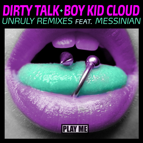 Dirty Talk & Boy Kid Cloud - Unruly feat. Messinian (Notixx Remix) [Out January 6th]