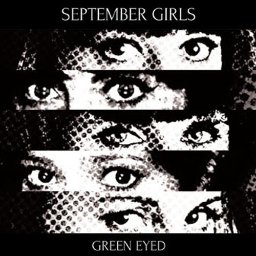 September Girls - Green eyed
