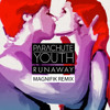Parachute Youth - Runaway (Magnifik Remix)