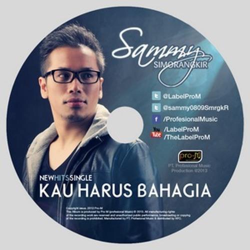 Kau Harus Bahagia - Sammy Simorangkir (cover by me)