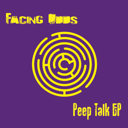 Facing Odds - Peep Talk *OUT NOW ON BEATPORT!!!*