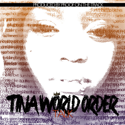 "Tina World Order  ""Talk""  Prod. By Proof On The Track"