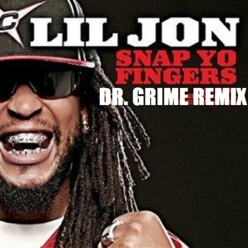 Lil Jon - Snap Yo Fingers [DR GRIME ORIGINAL TRAP REMIX]