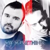 SAY SOMETHING (Duet Cover: Jeb Havens & Collin Marrero)