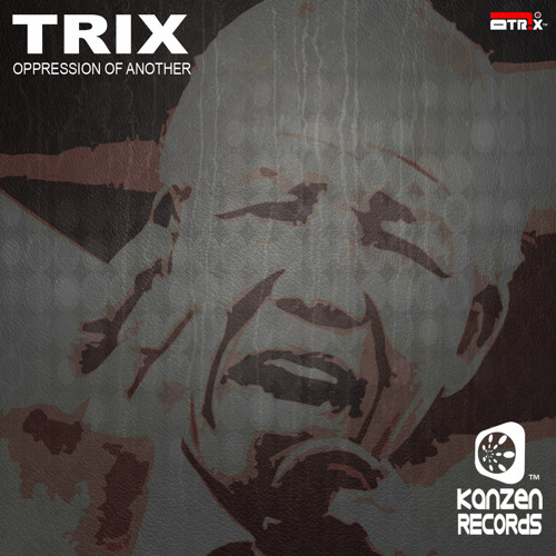 Trix - Oppression Of Another (Original Mix)