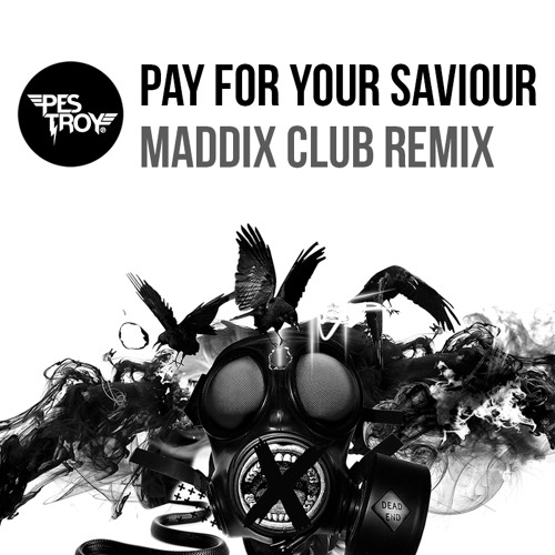 Pestroy - Pay For Your Saviour (Maddix Club Remix) [FREE DOWNLOAD]