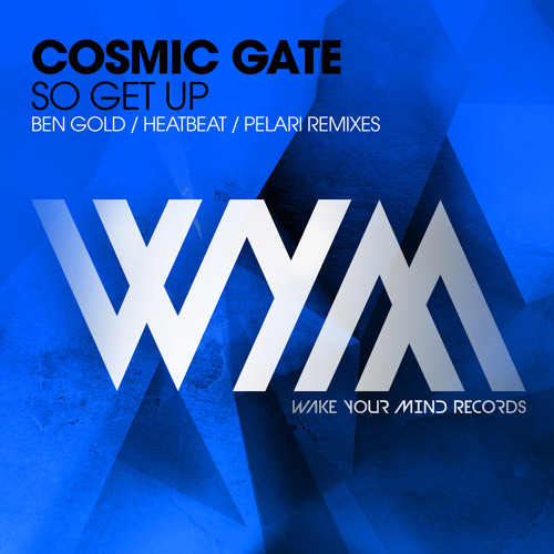 Cosmic Gate - So Get Up (Heatbeat Remix)[OUT NOW!]
