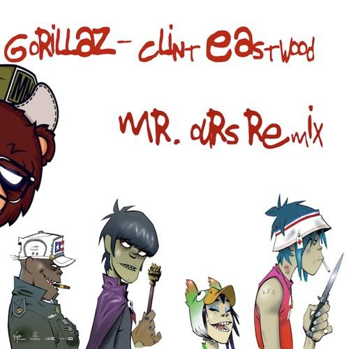Gorillaz - Clint Eastwood (Mr. Ours Remix)