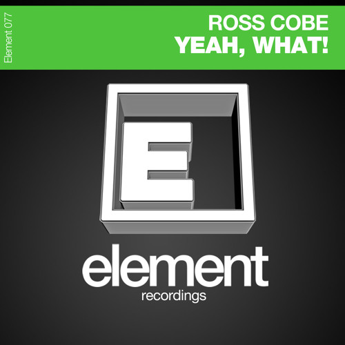 Ross Cobe - Yeah, What! (SC Demo) Out now to buy