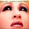 BOJANIĆ / When U Were Mine