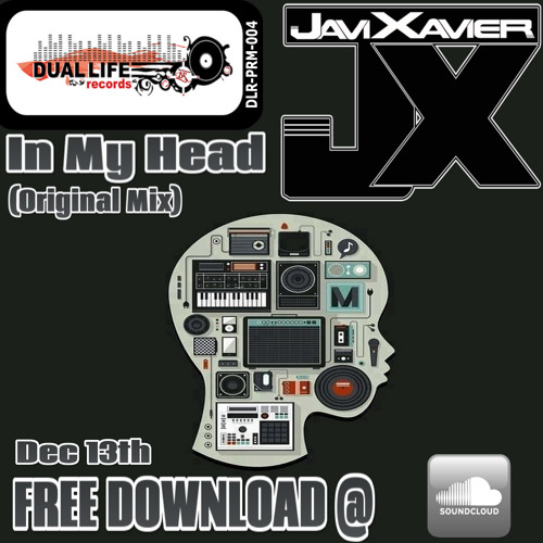 Javi Xavier - In My Head (Original Mix)  ***FREE DOWNLOAD***