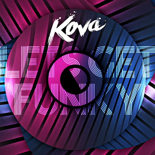 Kova - Let's Get Funky >>>FREE DOWNLOAD IN DESCRIPTION<<<