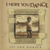 I Hope You DANCE By: Lee Ann Womack