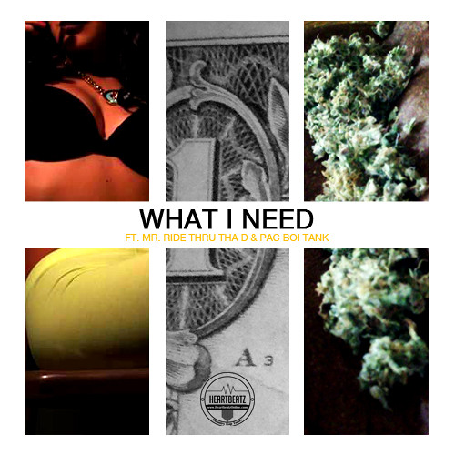 "Sertified - ""What I Need"" Ft. Mr. Ride Thru Tha D Aka Yellaman, Pacboi Tank"