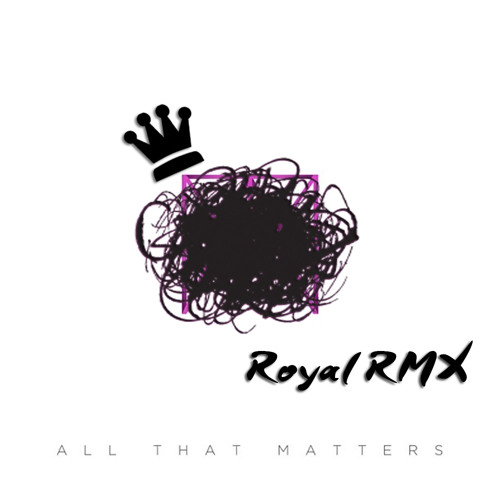 Justin Bieber - All That Matters (Jordan King Royal RMX)