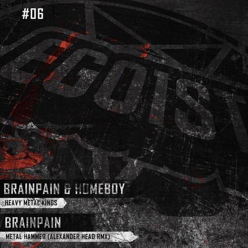 BRAINPAIN - METAL HAMMER(ALEXANDER HEAD REMIX)EGO1ST 06 HEAVY METAL KINGS EP//OUT NOW