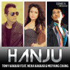 Hanju - Tony Kakkar Ft. Neha Kakkar, Meiyang Chang mp3