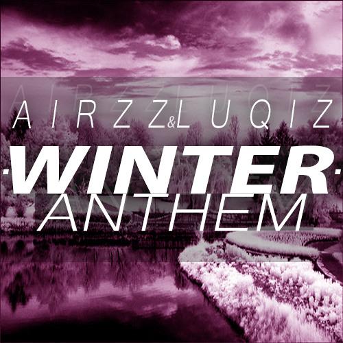 Winter Anthem by Airzz & Luqiz