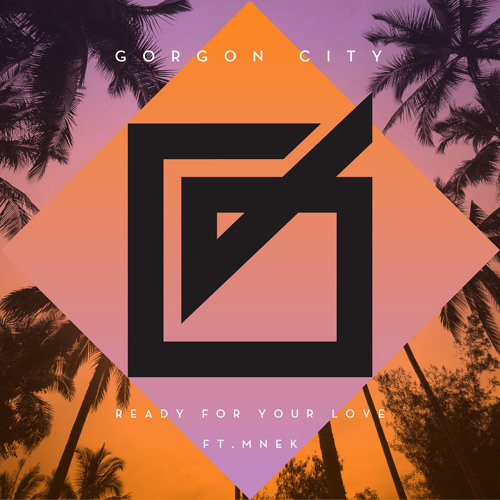 Track Premiere: Gorgon City - Ready For Your Love Ft. MNEK (CLOSE Remix)