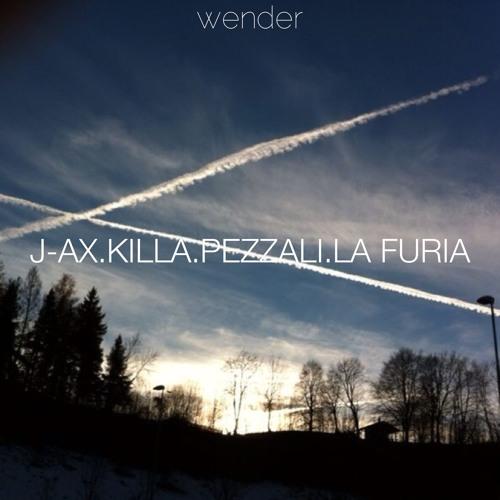 WENDER & ALI6 feat J-AX.KILLA.PEZZALI.LA FURIA