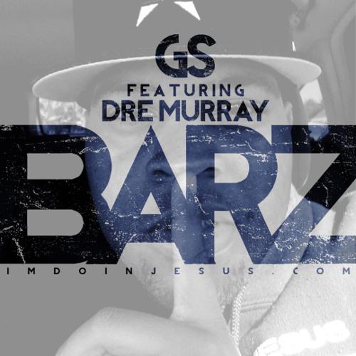 GS feat. Dre Murray -Barz