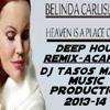 Belinda Carlise-Heaven is a place on earth-Deep House Remix Acapella-DjTasos Malios Production 2013