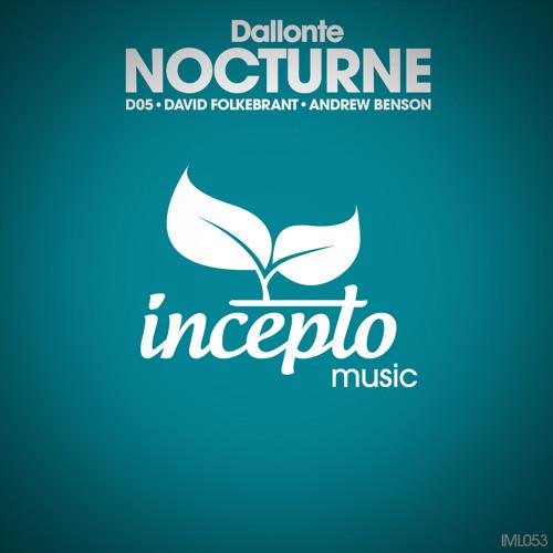 Dallonte - Nocturne (Andrew Benson remix) // Incepto Music