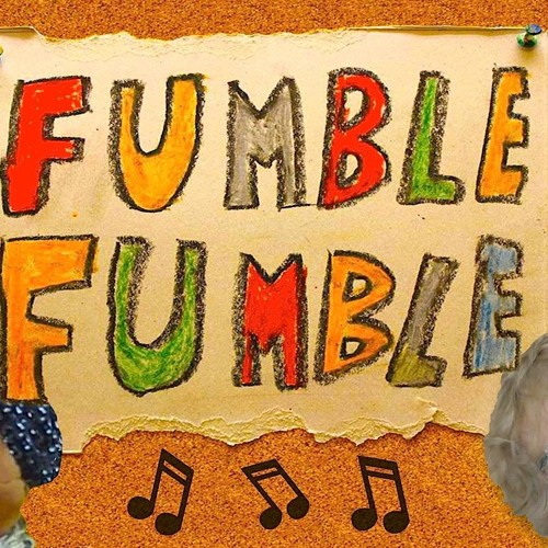 Fumble Fumble (Out now on iTunes)