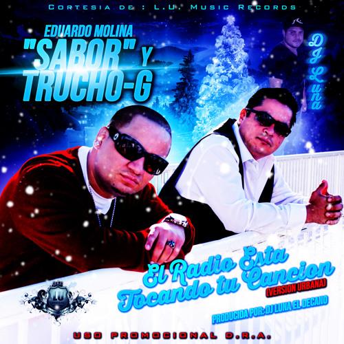 EL RADIO ESTA TOCANDO TU CANCION TRUCHOG FT. SABOR