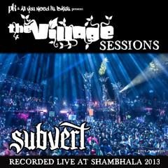 Shambhala 2013 Set - The Village Sessions 2013 - Subvert live - (DL link in description)