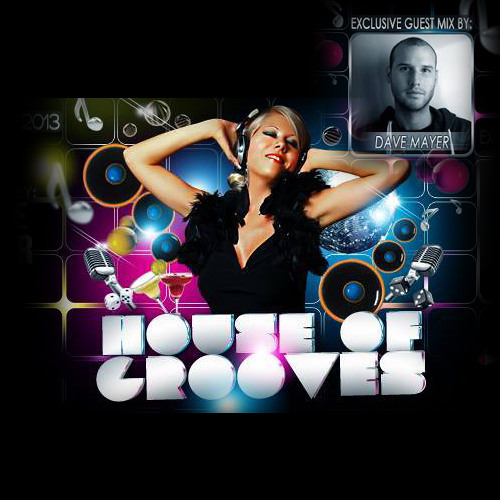 Dave Mayer GUESTMIX House Of Grooves Radioshow November 2013