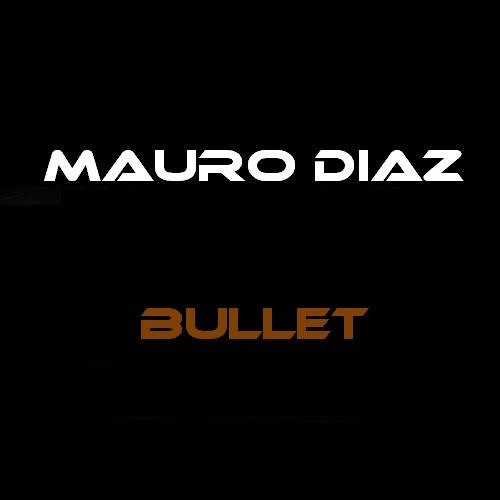 Mauro Diaz - Bullet (Original Mix)