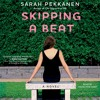 SKIPPING A BEAT Audiobook Excerpt