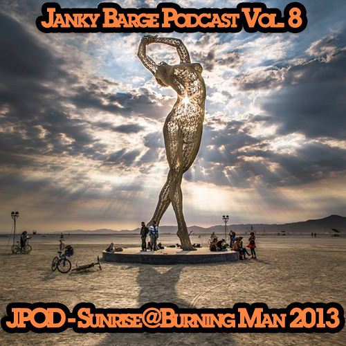 Janky Barge Podcast Vol. 8 - JPOD - Live Sunrise Set Burning Man 2013