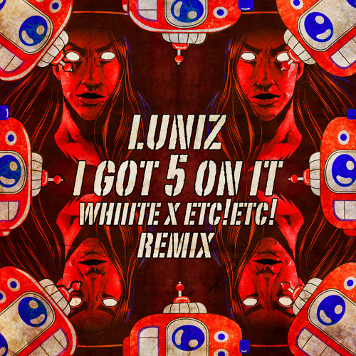 Luniz - I GOT 5 ON IT (WHIIITE X ETC!ETC! Remix) Free Download