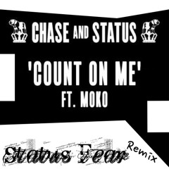 Count on Me ft. Moko - Status Fear Remix