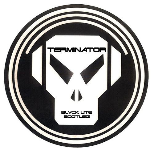 Terminator(Blvck Lite Bootleg)