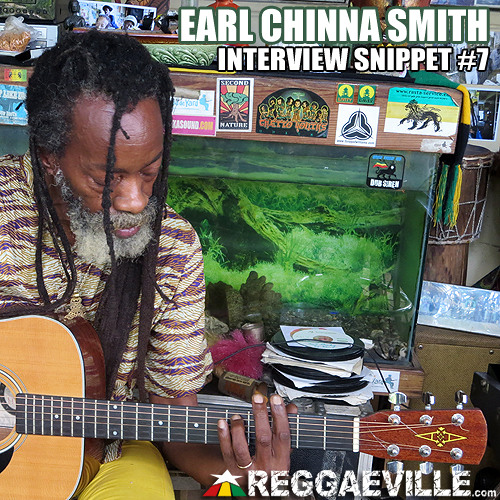 Earl Chinna Smith - Natty Dread Rides Again [Interview Snippet #7]