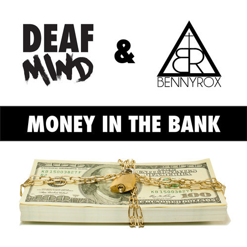 Money In The Bank by DeafMind ✖ BennyRox