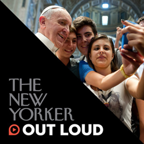 The New Yorker Out Loud: James Carroll and Joan Acocella on Pope Francis