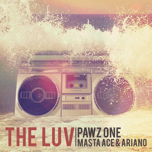 Pawz One - The Luv (Remix) feat. Masta Ace & Ariano