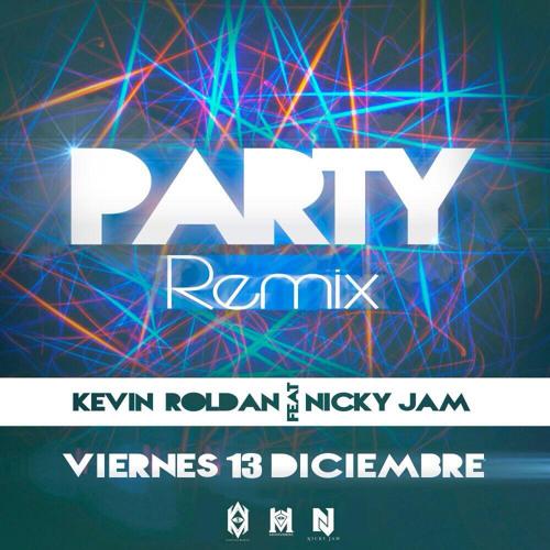 Kevin Roldan Ft. Nicky Jam – Party (Official Remix)