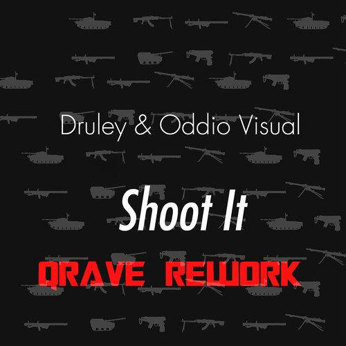 Druley&Oddio Visual- Shoot It (Qrave Rework)