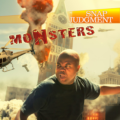 """Listen to the entire Snap Judgment episode, """"Monsters"""""""