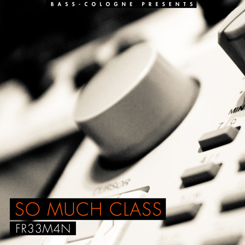 Fr33m4n - So Much Class (4 Track Preview)