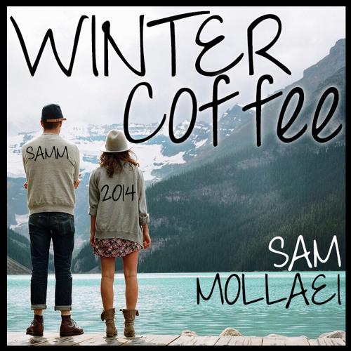 Sam Mollaei's Winter Coffee Soundtrack 2014