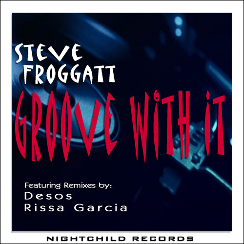 Steve Froggatt-Groove With It(Rissa Garcia Remix)