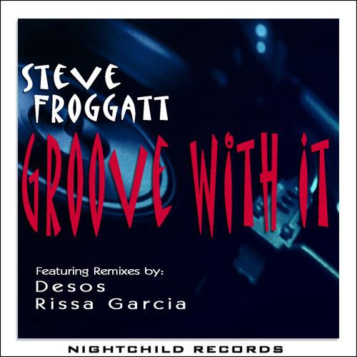 Steve Froggatt-Groove With It(Desos Mix)