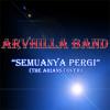 Arvhilla Band - Semuanya Pergi (Plus Drum - The Arians Cover).mp3